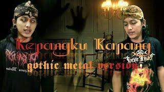 Download Lagu Kepangku Kapang | Gothic Metal Version mp3