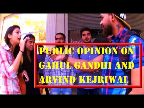 Public opinion on kejriwal and rahul  gandhi