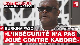 #BurkinaFaso : « L'insécurité n'a pas joué contre le président sortant », selon Abdoul Karim Saidou