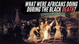 What Were Africans Doing During The Black Death?