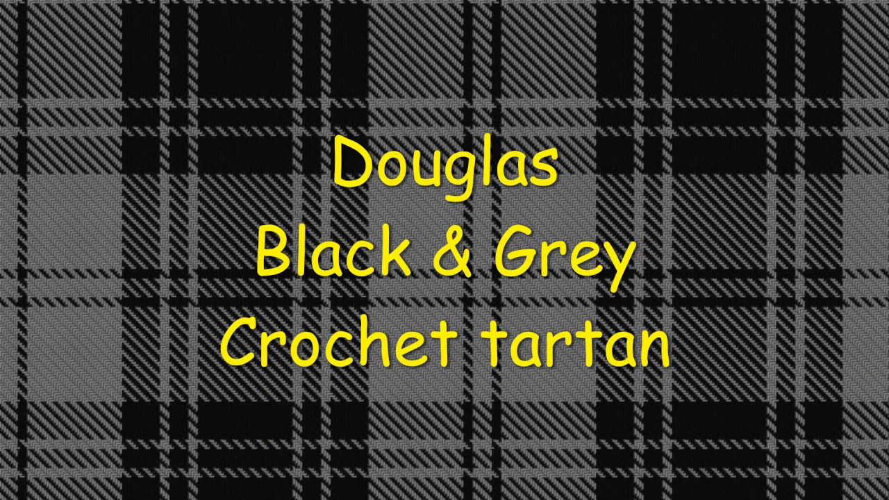 Douglas Black & Grey Crochet Tartan