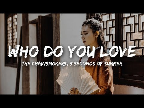 download The Chainsmokers - Who Do You Love (Lyrics) ft. 5 Seconds of Summer