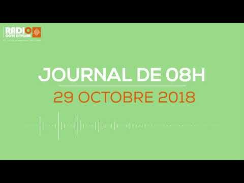 Le journal de 08h du 29 Octobre 2018 - Radio Côte d'Ivoire