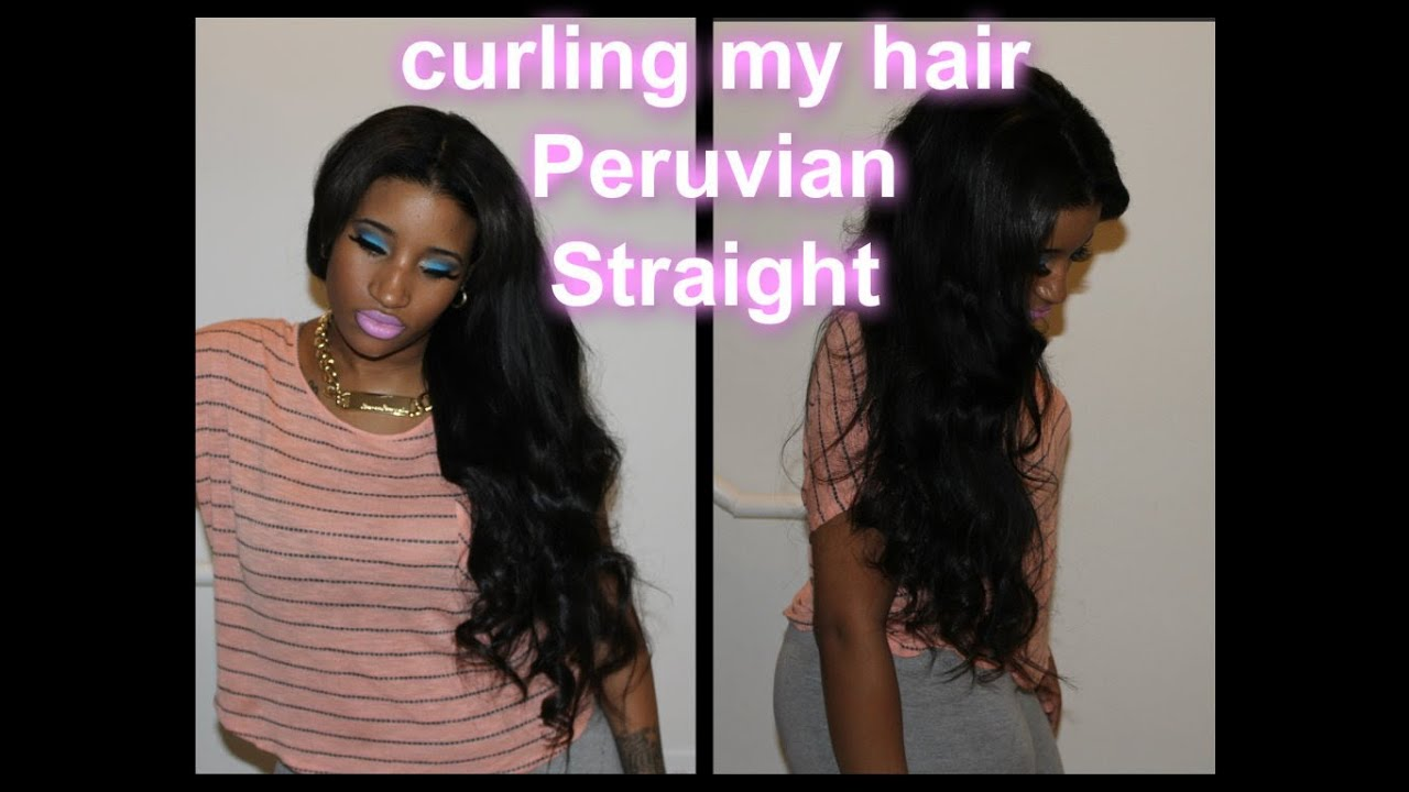 Curling My Peruvian Straight Hair Youtube