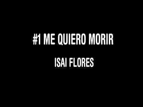 #1 Me quiero morir | Isai Flores (Reflexión)