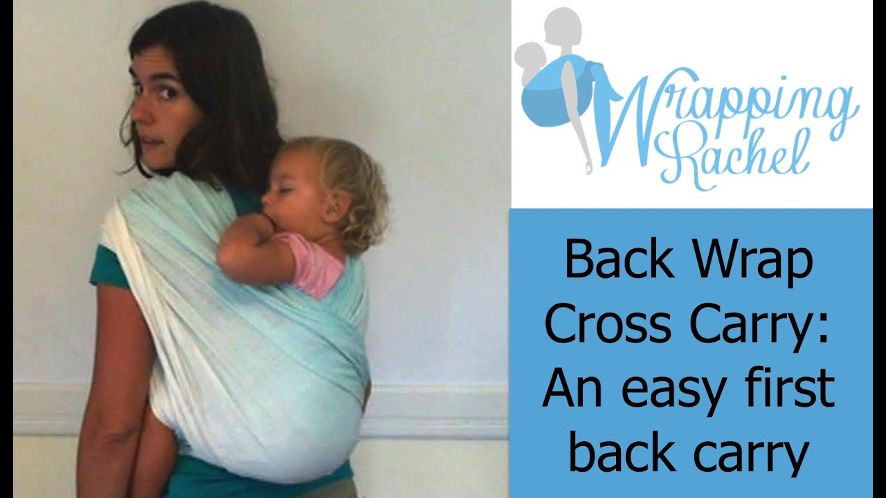 Back Wrap Cross Carry An Easy First Back Carry With A Woven Wrap