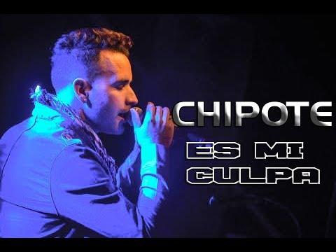 Chipote - Es Mi Culpa