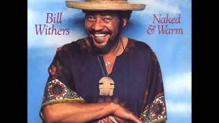 Watch Bill Withers Where You Are video