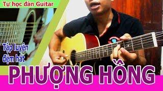 Tự Học Đàn Guitar : PHƯỢNG HỒNG in tro và đệm hát