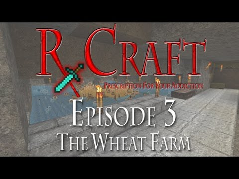 RxCraft - Let's Play - Episode 3: The Wheat Farm