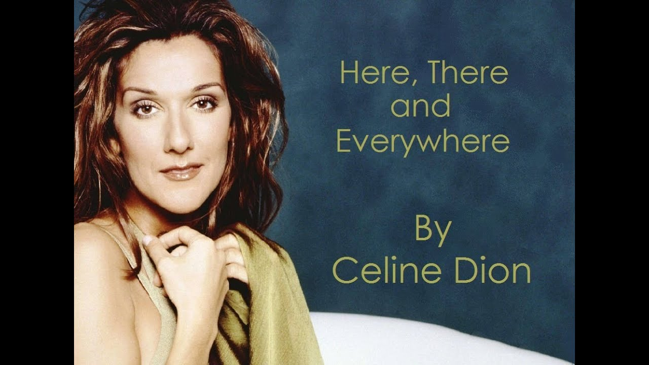 Celine Dion Here There And Everywhere Audio With Lyrics Chords