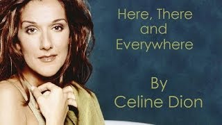Celine Dion - Here, There And Everywhere  Audio With Lyrics