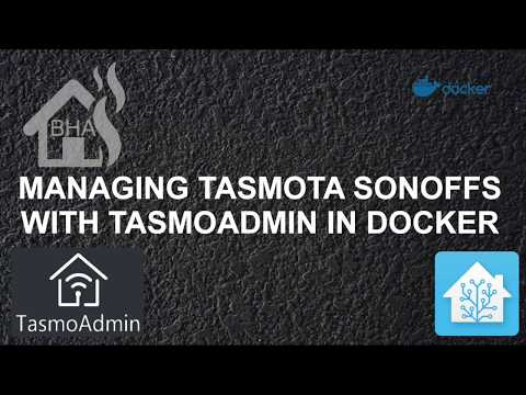 Managing Tasmota Sonoffs with TasmoAdmin in Docker!!