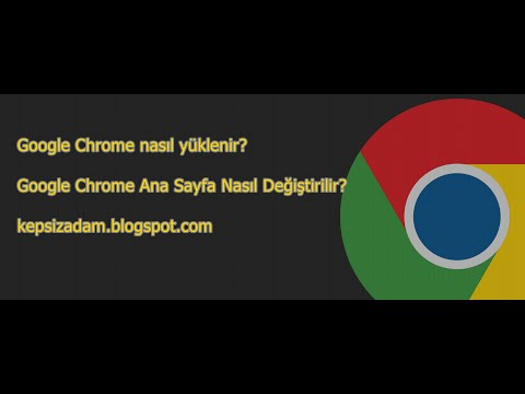 Google Chrome Nasıl İndirilir, Nasıl Kurulur, Ana Sayfa Nasıl Değiştirilir?