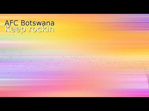 AFC Botswana : Keep Rockin 90s old skool house music