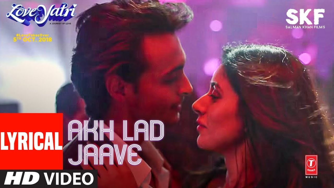 Akh Lad Jaave With Lyrics   Loveratri   Aayush S   Warina H  Badshah,Tanishk Bagchi,Jubin N,Asees K