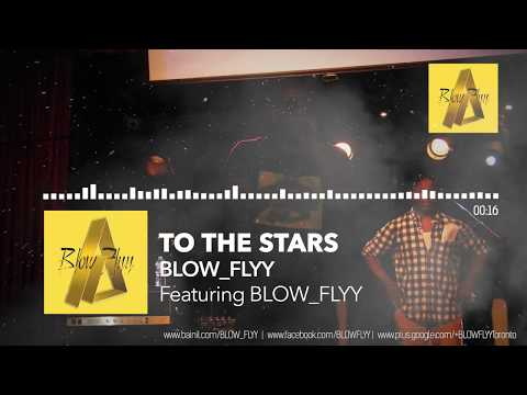 #BLOW_FLYY_TO THE STARZ feat BLOW_FLYY