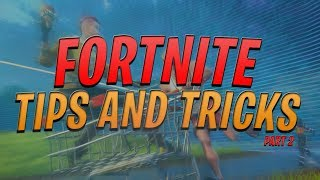 Fortnite Tips and Tricks By Professional Console Fortnite Players - Part 2