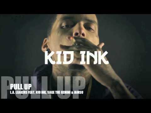 Pull Up - LA Leakers feat. Kid ink, Sage the Gemini & IAMSU
