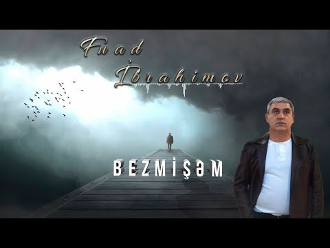 Fuad Ibrahimov - Bezmisem (Official Clip)