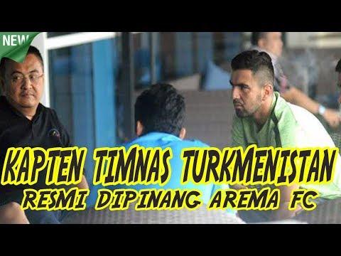 Arema FC Resmi Pinang Kapten Timnas Turkmenistan