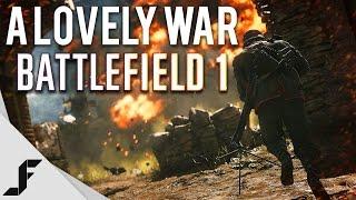 OH! What a Lovely War - Battlefield 1