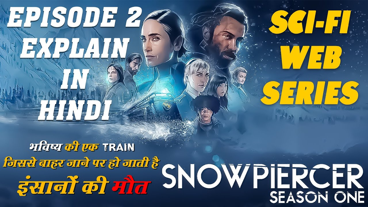 Snowpiercer 2020 Season 1 Episode 2 Full Explained In Hindi | हॉलिवुड मूवी इक्स्प्लैन इन हिन्दी