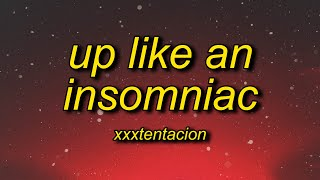 XXXTENTACION - UP LIKE AN INSOMNIAC (Lyrics)   ok xans for her dinner uh Resimi