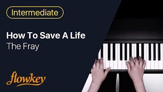 How To Save A Life – The Fray (Easy Piano Tutorial)
