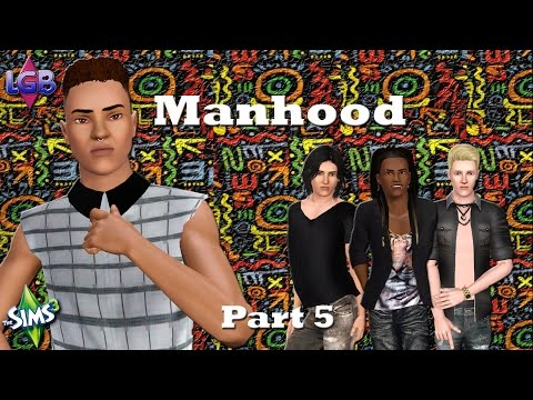 The Sims 3: Manhood Part 5 Don't Wanna Look Thirsty