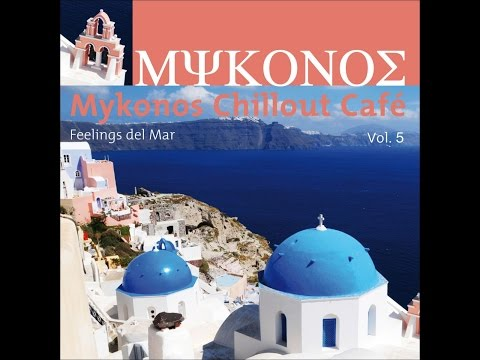 Various Artists - Mykonos Chillout Café Vol.5 (feelings Del Mar) (Manifold Records) [Full Album]