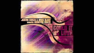 Justin Corza & Greg Blast meets Addicted Craze - Could it be Love (Radio Edit) // DANCECLUSIVE //