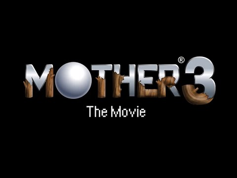 Mother 3:  The Movie (April Fool's '12)