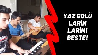 Yaz Golü Larin Larin - Beste | Volkan Konak - Yarim Yarim
