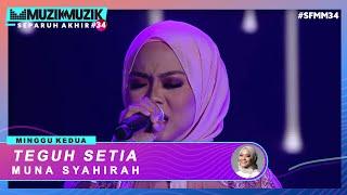 Download lagu Teguh Setia - Muna Syahirah | #SFMM34
