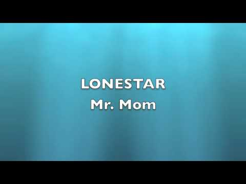 MR. MOM  LONESTAR (with lyrics)