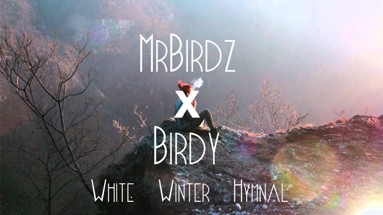 b rdie x birdy white winter hymnal remix youtube. Black Bedroom Furniture Sets. Home Design Ideas