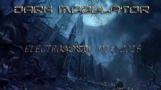 Electrogoth mix 2015 From DJ Dark Modulator