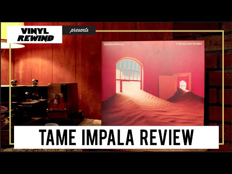 The Slow Rush - Tame Impala review / first impressions | Vinyl Rewind