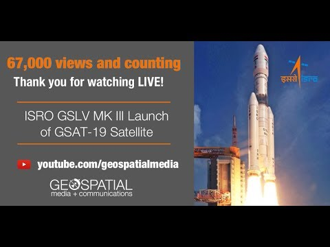 ISRO GSLV MK III Launch of GSAT-19 Satellite - Watch now!