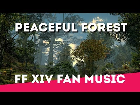 Peaceful Forest (FF XIV fan music)