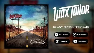 WAX TAILOR - Back On Wax (feat. Token, A-F-R-O & R.A The Rugged Man)
