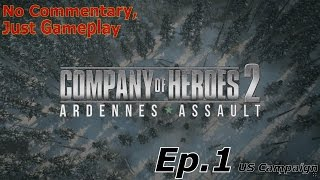 Company Of Heroes 2 Ardennes Campaign USA Ep.1 (No Commentary)