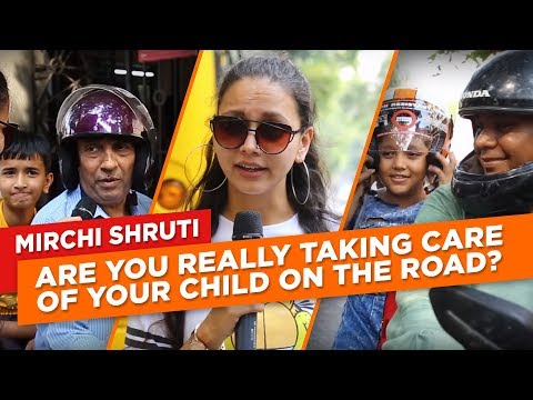Are You Really Taking Care Of Your Child On The Road?   Mirchi Shruti   Radio Mirchi