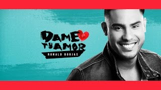 Ronald Borjas - Dame tu amor (Lyric Video Oficial)