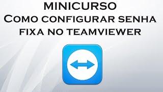 Como configurar uma senha fixa no Teamviewer