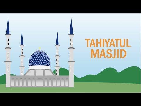 Solat Tahiyatul Masjid | Ensiklopedia Solat Sunat