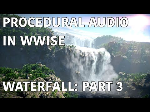 Procedural Audio in Wwise: Waterfall - Part 3