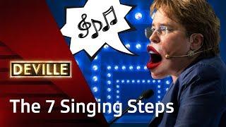 The 7 Singing Steps - #deville