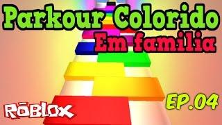 Roblox - PARKOUR COLORIDO (EM FAMILIA) Ep.04
